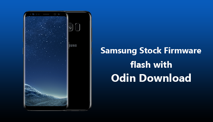 Install Official Stock Firmware On Samsung Devices Using Odin Tool