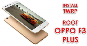 Guide To Root Oppo F3 Plus And Install TWRP Recovery