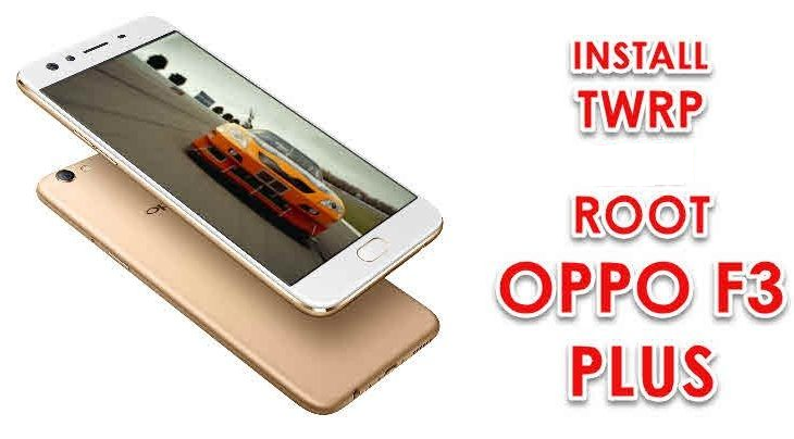 Guide To Root Oppo F3 Plus And Install TWRP Recovery - Tutorials Galaxy